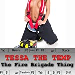 Tessa the Temp: The Fire Brigade Thing | Olivia Dreemz