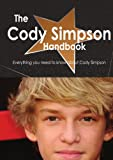 The Cody Simpson Handbook - Everything You Need to Know about Cody Simpson, Emily Smith, 1743333056