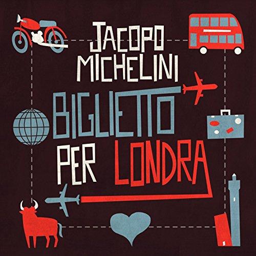 best sneakers 2f649 6d412 Amazon.com: Biglietto per Londra: Jacopo Michelini: MP3 ...