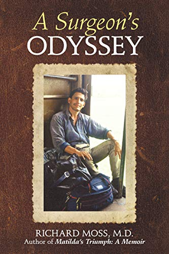 A Surgeon's Odyssey by [Moss M.D., Richard]