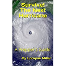 Survive! The Next Hurricane: A Prepper's Guide