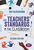 The Teachers' Standards in the Classroom (Achieving QTS Series)