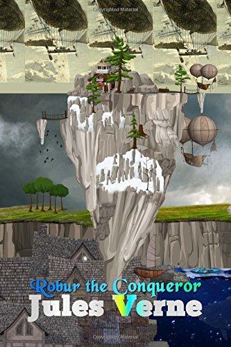 Robur the Conqueror (Best Novel Classics) (Volume 41) ebook