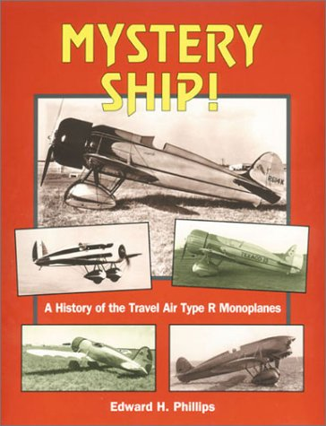 Descargar Libro Mystery Ship: A History Of The Travel Air Type R Monoplanes Edward H. Phillips