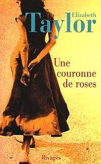 Une couronne de roses : roman, Taylor, Elizabeth