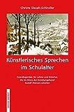 KÜNSTLERISCHES SPRECHEN IM SCHULALTER. Grundlegendes für Lehrer und Erzieher, die im Sinne der Erziehungskunst Rudolf Steiners arbeiten
