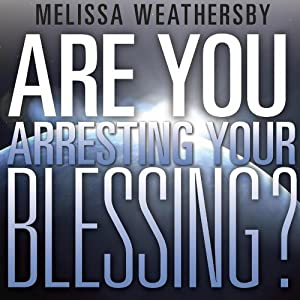 Are You Arresting Your Blessing? Audiobook