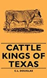Cattle Kings of Texas, C. L. Douglas, 1443728969