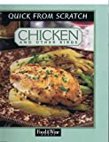 Quick from Scratch Chicken Cookbook, Food and Wine New York, N. Y. Staff, 0916103358