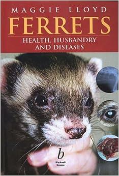 Ferrets: Health, Husbandry and Diseases
