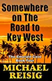 Front cover for the book The Road To Key West by Michael Reisig