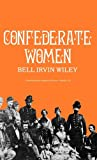 Confederate Women, Bell Irvin Wiley, 0837175348