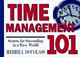 Time Management 101, Merrill E. Douglass, 1577570375