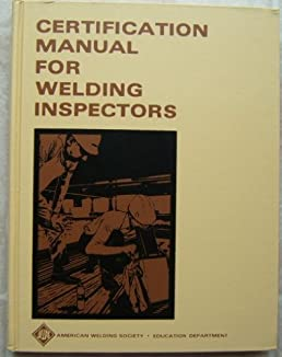 certification manual for welding inspectors hallock cowles campbell rh amazon com certified welding inspector manual Certified Welding Inspector Training Online