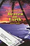 Heaven on Earth, Donna Nielsen Murphy, 0595153461