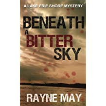 Beneath a Bitter Sky: A Lake Erie Shore Mystery