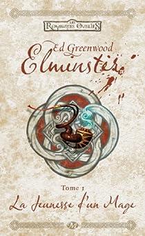 Elminster, tome 1 : La jeunesse d'un mage par Greenwood