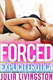 FORCED Explicit Erotica - 150 Seduced Forbidden