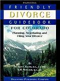 Colorado Friendly Divorce Guidebook, M. Arden Hauer and Susan Wendall Whicher, 1883726778