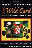 img - for The Wild Card: Selected Poems, Early and Late book / textbook / text book
