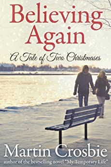 Believing Again: A Tale of Two Christmases by [Crosbie, Martin]
