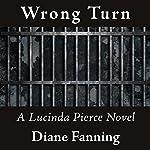 Wrong Turn: Lucinda Pierce, Book 6 | Diane Fanning