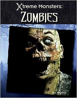Zombies Xtreme Monsters S L Hamilton 9781616134723 Amazon