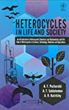 img - for Heterocycles in Life and Society: An Introduction to Heterocyclic Chemistry and Biochemistry and the Role of Heterocycles in Science, Technology, Medicine and Agriculture book / textbook / text book