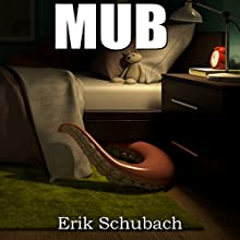 MUB: Monster Under the Bed Audiobook by Erik Schubach Narrated by Hollie Jackson