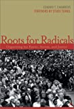 Roots for Radicals : Organizing for Power, Action, and Justice, Chambers, Edward T. and Cowan, Michael A., 0826414990
