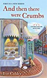 img - for And Then There Were Crumbs: A Cookie House Mystery book / textbook / text book