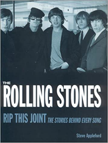 Rolling Stones: Rip This Joint: The Stories Behind Every