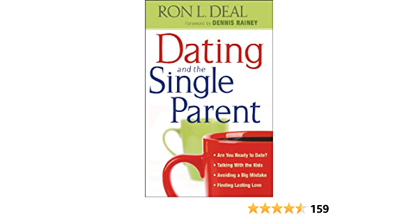 Dating and the Single Parent: * Are You Ready to Date? * Talking With the Kids * Avoiding a Big Mistake * Finding Lasting Love (Smart Stepfamily) ...