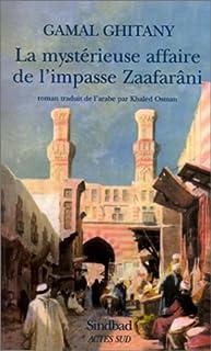La malheureuse affaire de l'impasse Zaafarâni : roman, Ghitany, Gamal