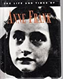 img - for Life and Times of Ann Frank book / textbook / text book