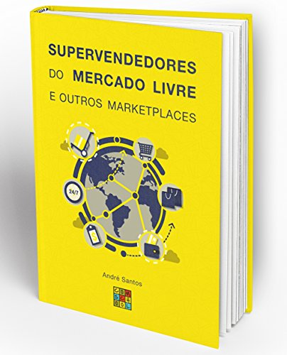 Supervendedores do Mercado Livre e outros Marketplaces