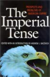 The Imperial Tense, Andrew J. Bacevich, 1566635322