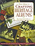 New Ideas for Crafting Heritage Albums, Bev Kirschner Braun, 1558705805