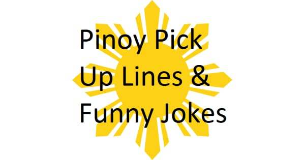 Amazon Com Pinoy Pick Up Lines Funny Jokes