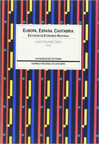 Europa, España, Cantabria: Estudios de economía regional: 5 Sociales: Amazon.es: Olavarri Fernández, Rogelio, Villaverde Castro, José: Libros