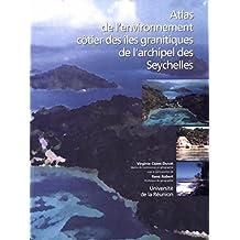 Atlas de l'environnement côtier des îles granitiques de l'archipel des Seychelles (French Edition)