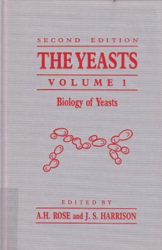 Biology of Yeasts (The Yeasts, Vol. 1)