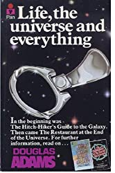 Life, the Universe and Everything. The Hitch Hikers Guide to The Galaxy 3.