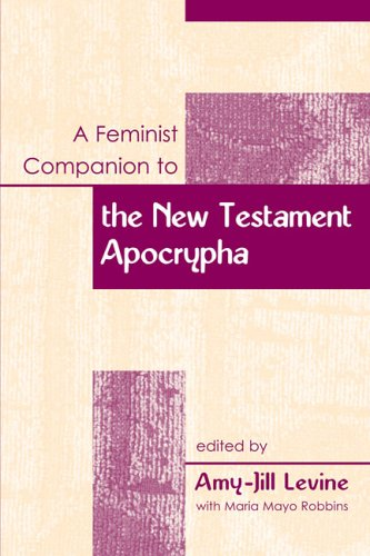 Download A Feminist Companion to the New Testament Apocrypha (Feminist Companion to the New Testament and Early Chritian Writings) (Feminist Companion to the New Testament and Early Christian Writings) pdf
