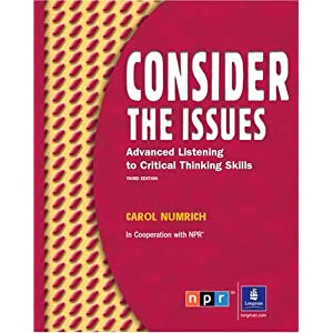 Consider the Issues: Listening and Critical Thinking Skills, 3rd Edition Carol Numrich