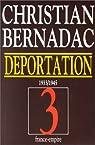 La déportation 1933-1945. Les 186 marches - Le Neuvième cercle - Des jours sans fin, tome 3 par Bernadac