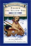 Adventures of Fraser - The Yellow Dog, Jill Sheeley, 0960910832