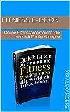 Fitness E-Book: Online Fitnessprogramme, die wirklich Erfolge bringen (German Edition)