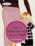 There's a Perfect Little Angel in Every Child, Gigi Schweikert, 1582294151