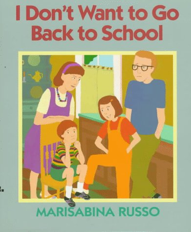 I Don't Want to Go Back to School: Marisabina Russo: 9780688046026 ...